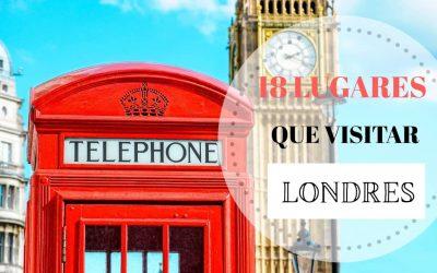18 LUGARES IMPRESCINDIBLES QUE VISITAR EN LONDRES