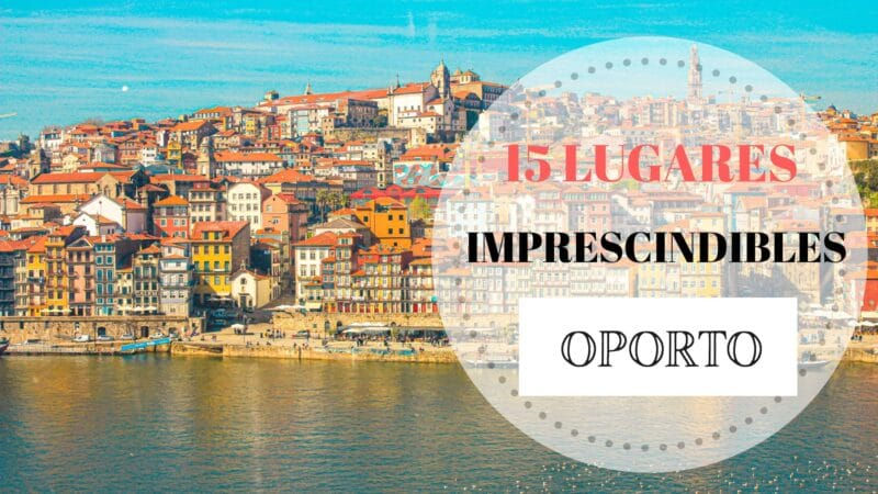 Portada 15 lugares imprescindibles que ver en Oporto