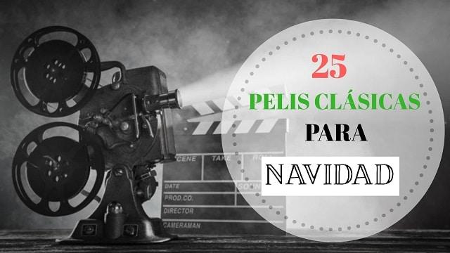 Portada las 25 mejores películas clásicas para ver en Navidad