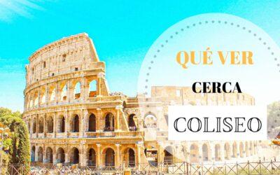 Qué ver cerca del Coliseo