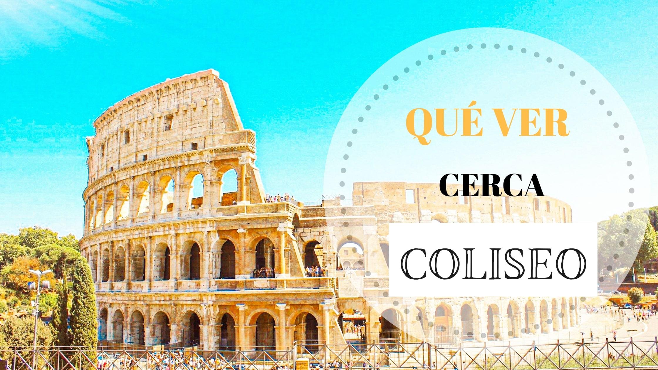 """Portada del artículo """"Qué ver cerca del Coliseo"""""""