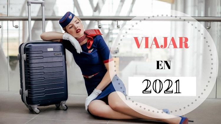 Portada Cuándo se podrá viajar en 2021