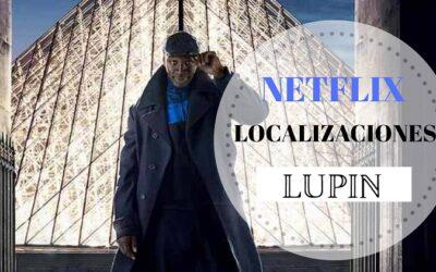 LUPIN: todas las localizaciones de la serie de Netflix de moda en 2021