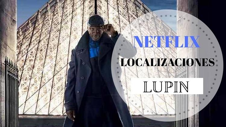 portada localizaciones LUPIN (Netflix)