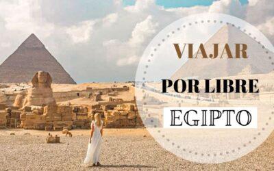 Viajar a Egipto por libre en 2021 GUÍA completa: preparativos e itinerario