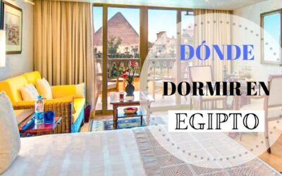 Dónde dormir en Egipto en un viaje por libre según tu presupuesto