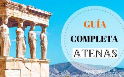 Guía completa de Atenas: todo lo que necesitas saber antes de visitarla