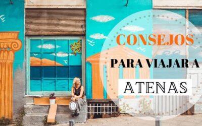 Consejos y recomendaciones que necesitas saber antes de viajar a Atenas