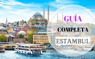 Guía Completa de Estambul: todo lo que necesitas saber antes de visitarlo