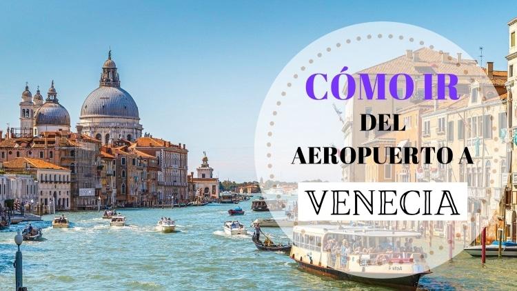 Portada cómo llegar desde el aeropuerto de Venecia al centro